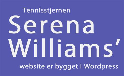Verdens bedste kvindelige tennisspiller Serena Williams har en hjemmeside i WordPress ...